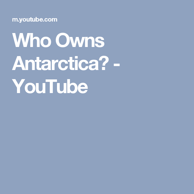 Who Owns Antarctica? - YouTube (With Images)