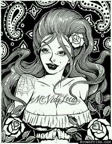 Mi vida loca | Coloring Pages | Pinterest | Chicano art and Chicano
