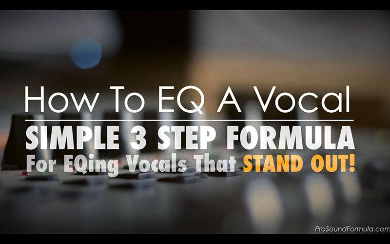How to EQ Vocals Simple 3 Step Formula Vocal, Music