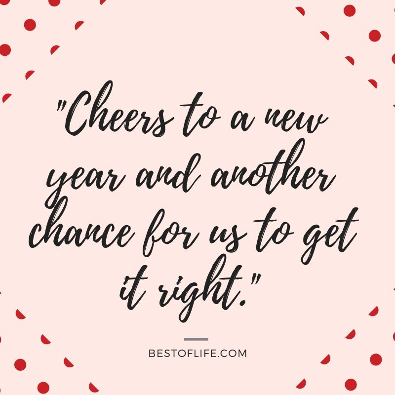 New Year S Eve Toast Quotes That Are Funny And Inspiring Best Of Life New Year Eve Quotes Funny New Years Eve Quotes Funny Christmas Eve Quotes