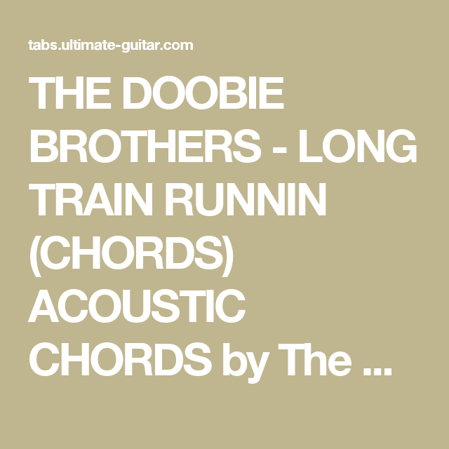 The Doobie Brothers Long Train Runnin Chords Acoustic Chords By