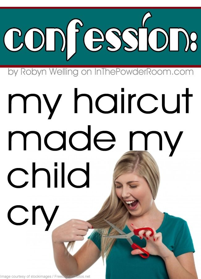 How To Traumatize Your Child In Ten Easy Snips Confession My