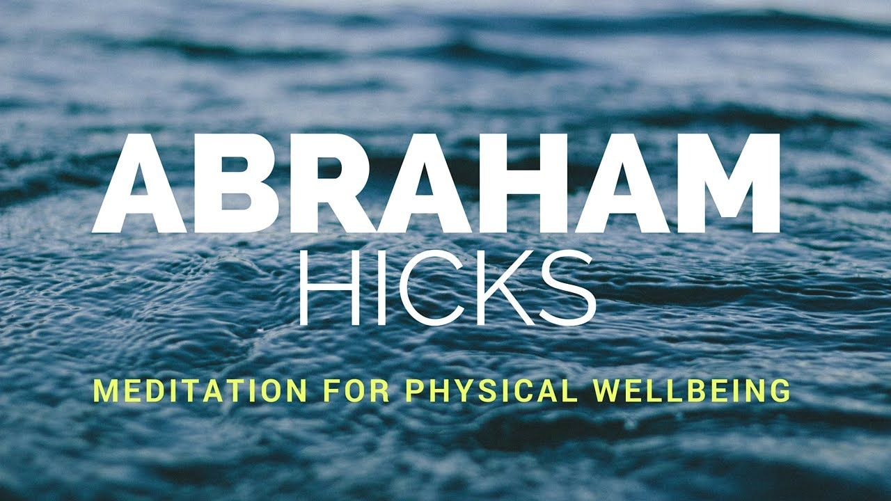 Abraham hicks meditation for physical wellbeing