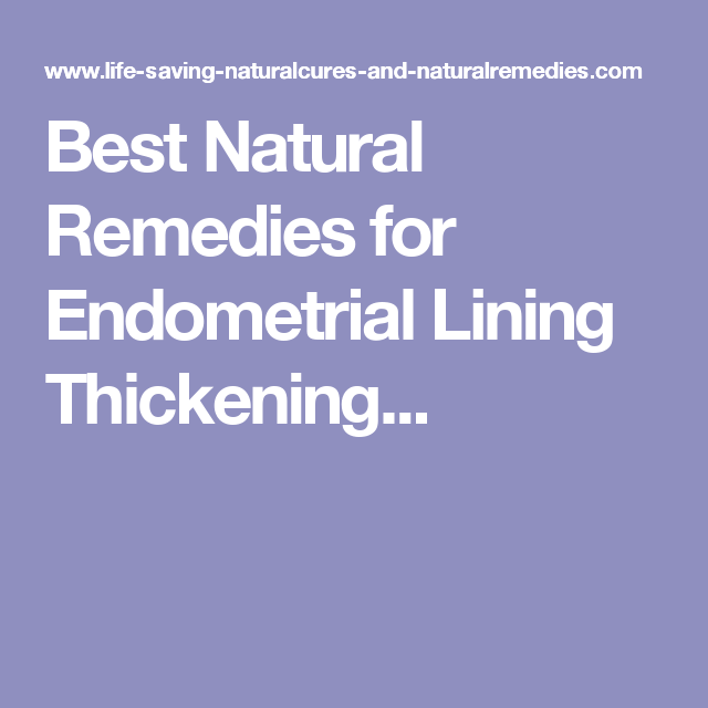 Best Natural Remedies for Endometrial Lining Thickening