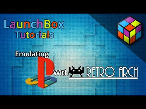 LaunchBox Tutorials: Emulating PS1 with RetroArch - YouTube