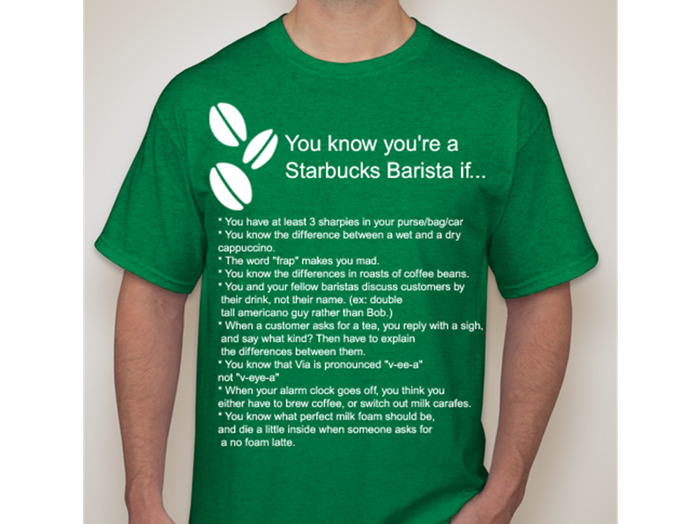 ccc3c6b3cc This tshirt design is part of a contest that Starbucks' clothing website  did last month. Being a partner for the past 11 years I agree with every  one of ...