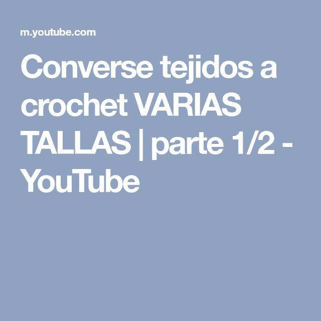 Converse tejidos a crochet VARIAS TALLAS | parte 12