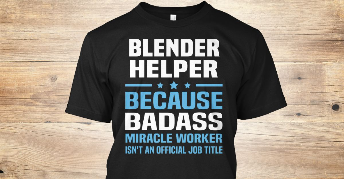 If You Proud Your Job, This Shirt Makes A Great Gift For You And Your Family.  Ugly Sweater  Blender Helper, Xmas  Blender Helper Shirts,  Blender Helper Xmas T Shirts,  Blender Helper Job Shirts,  Blender Helper Tees,  Blender Helper Hoodies,  Blender Helper Ugly Sweaters,  Blender Helper Long Sleeve,  Blender Helper Funny Shirts,  Blender Helper Mama,  Blender Helper Boyfriend,  Blender Helper Girl,  Blender Helper Guy,  Blender Helper Lovers,  Blender Helper Papa,  Blender Helper Dad…