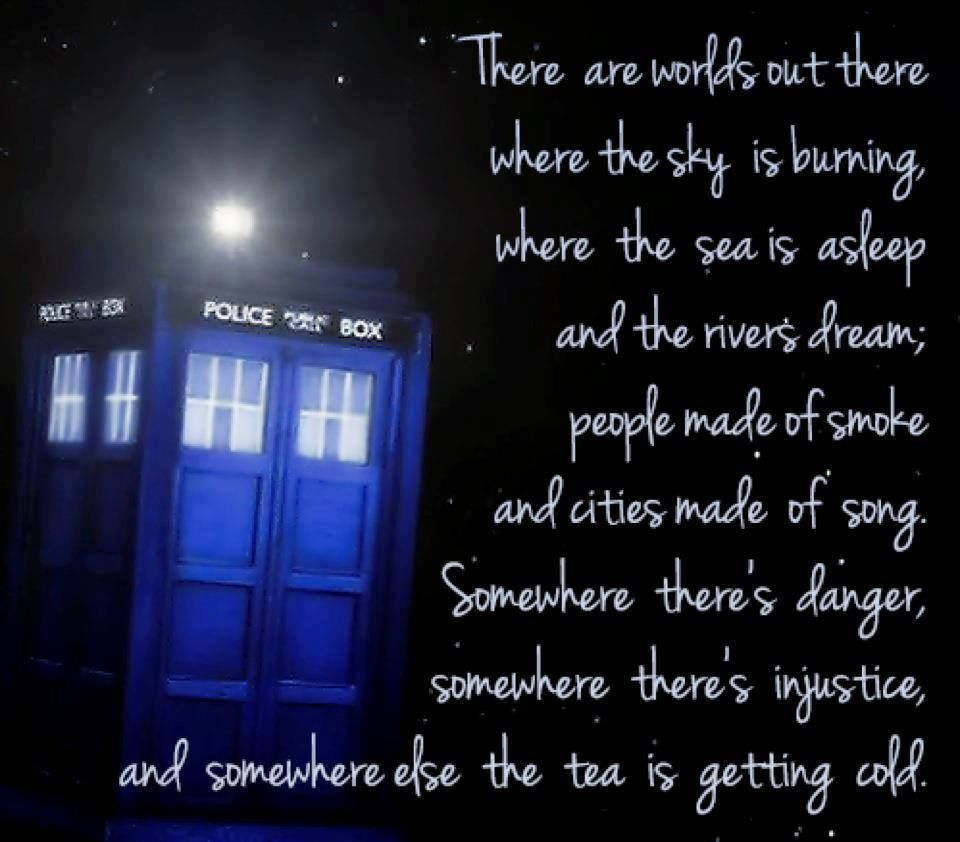 Doctor Who Quotes About Love Somewhere Else The Tea Is Getting Cold Doctor Who  Pinterest