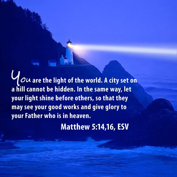 "Bible Matthew 5:14-16 ""You are the light of the world"