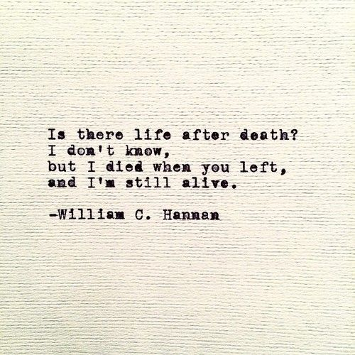 Encouraging Quotes After Death: Life After Death By William C. Hannan