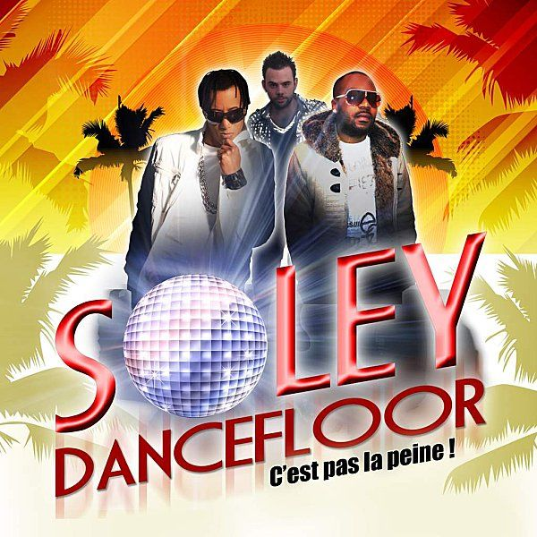Soley Dancefloor - C'est pas la peine