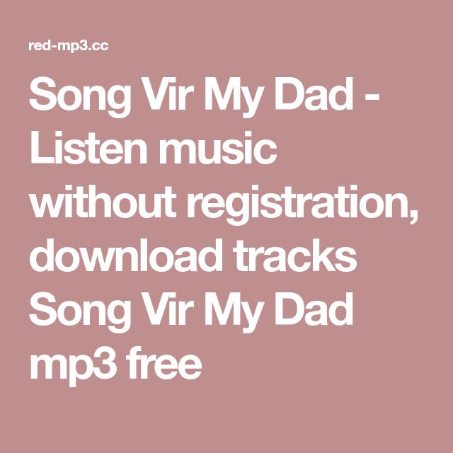 song vir my dad mp3 free download