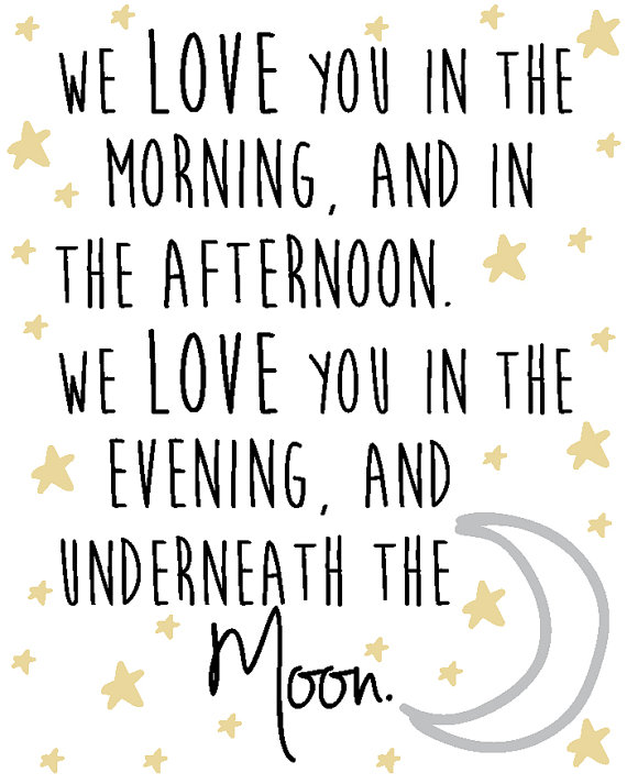 We love you in the morning and in the afternoon. We by SoulyPrints