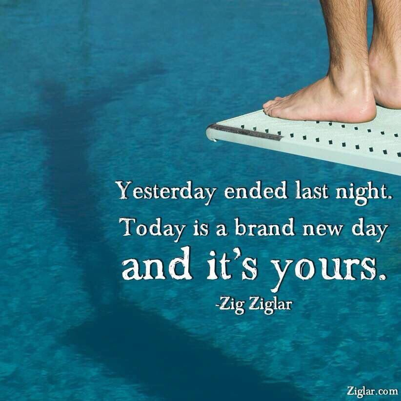 Yesterday Ended Last Night Today Is A Brand New Day And Its Yours Www Recoveryboxapp Com Recovery Aa Cr Xa Ziglar Mike Young Today Is A New Day