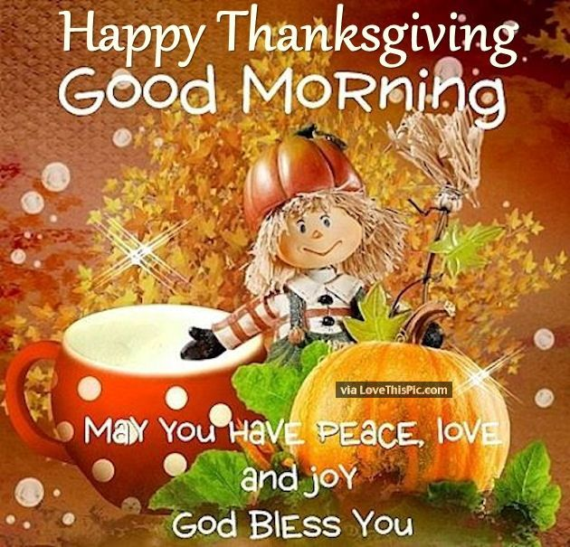 Happy Thanksgiving Good Morning May You Have Peace And Love