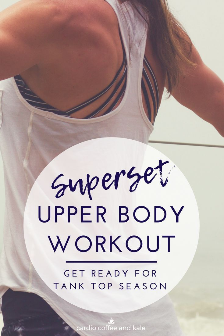 This Superset Upper Body Workout will have you ready for tank top season in no time!  Get more exerc...