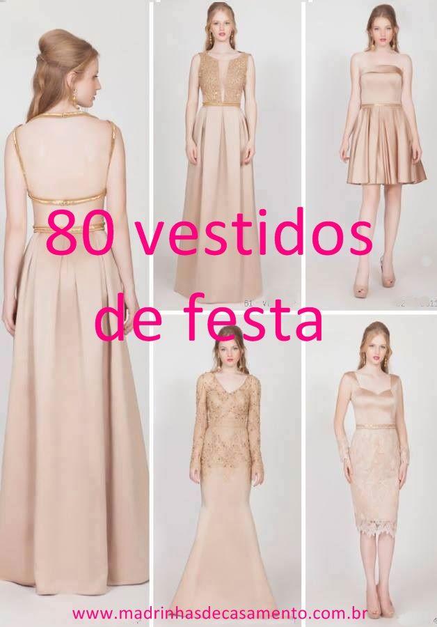 80 vestidos de festa para madrinhas, convidadas e formandas ...
