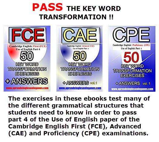 Key Word Transformation Exercises  FCE, CAE, CPE Cambridge English