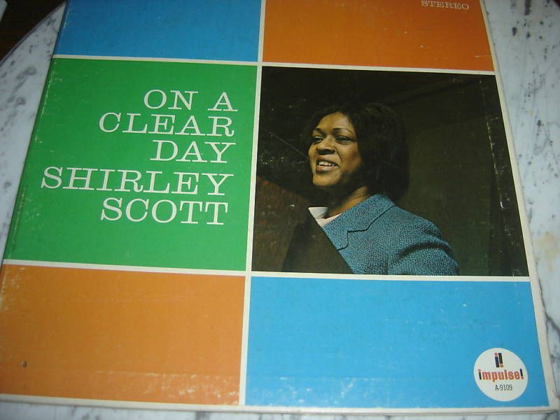 ON A CLEAR DAY SHIRLEY SCOTT IMPULSE A-9109 RECORD