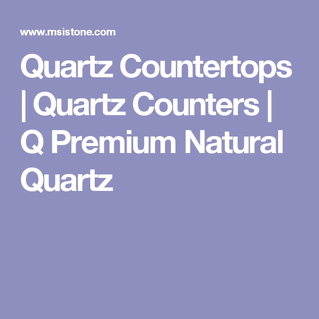 Quartz Countertops | Quartz Counters | Q Premium Natural Quartz