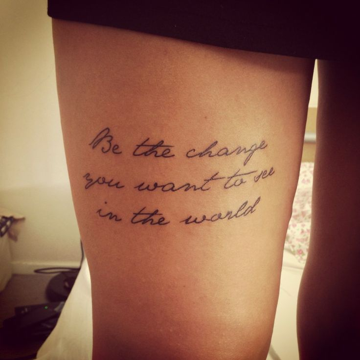 'Be The Change You Want To See' Tattoo Via Tattoologist