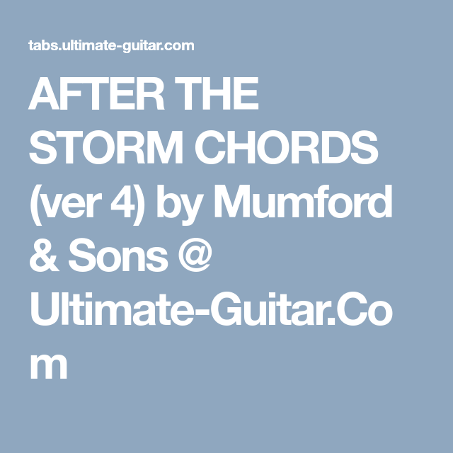 After The Storm Chords Ver 4 By Mumford Sons Ultimate Guitar