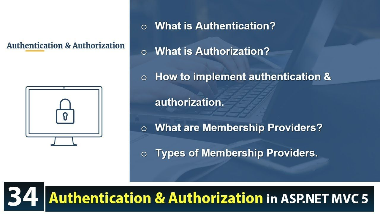 What is Authentication and Authorization in ASP NET MVC 5