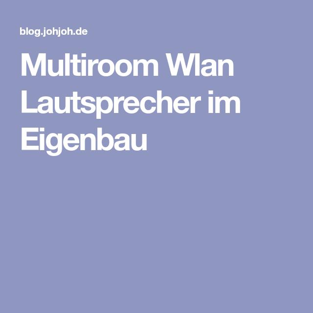 Multiroom Wlan Lautsprecher im Eigenbau | Zukünftige Projekte ...