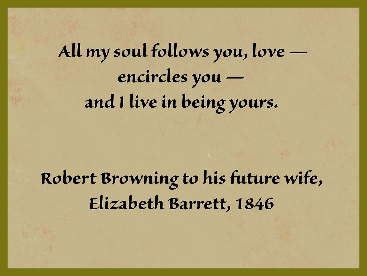 Love Quotes By Famous Poets Robert Browning To His Future Wife Elizabeth Barrettsigh