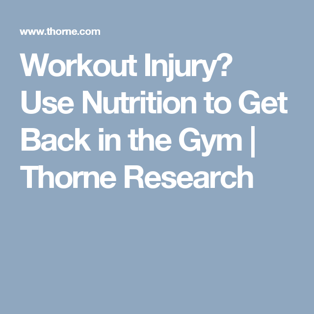 Workout Injury? Use Nutrition to Get Back in the Gym | Thorne Research