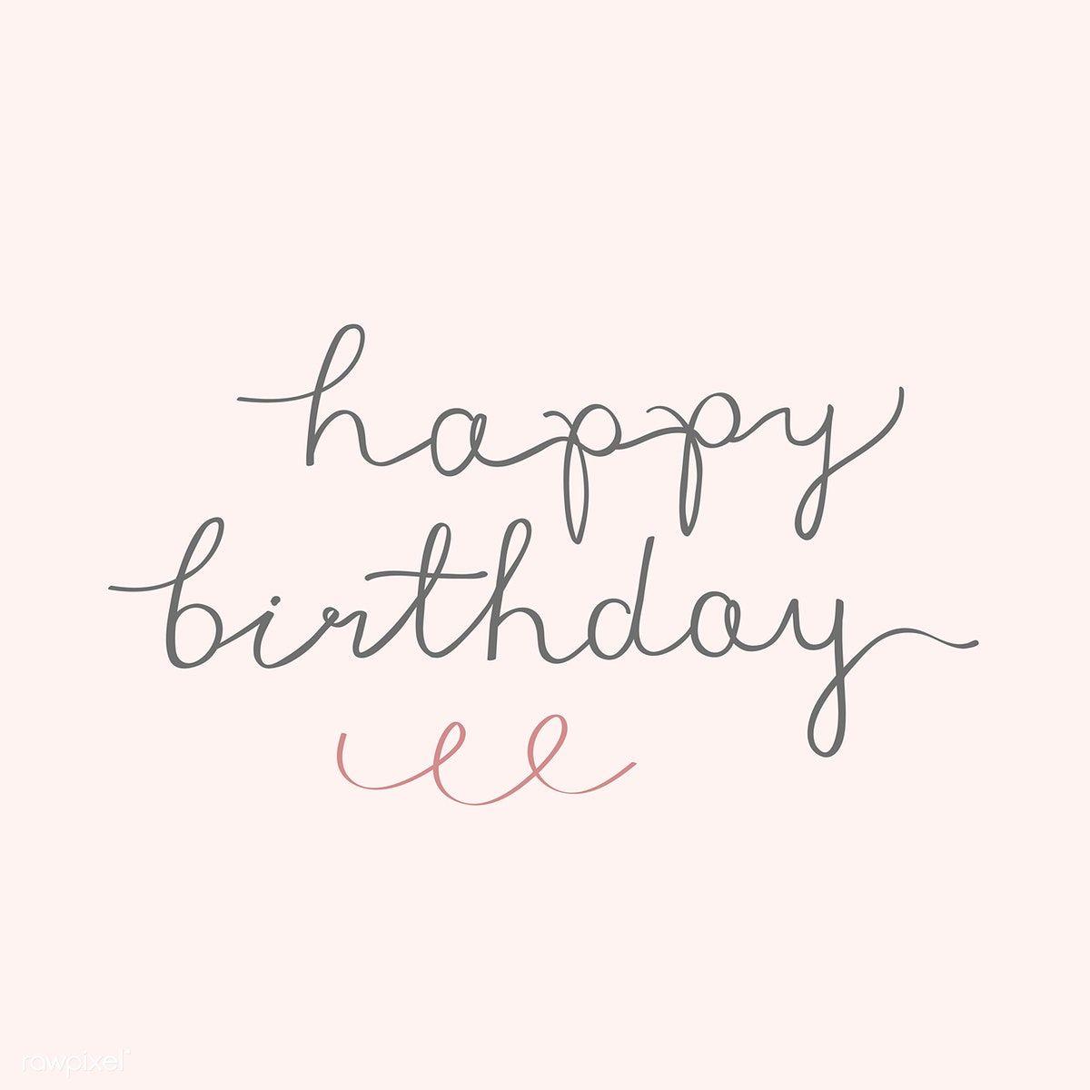 Download Premium Vector Of Happy Birthday Typography Card Vector 893841 Birthday Typography Happy Birthday Typography Happy Birthday Font