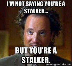 44 Best Stalker images in 2018 | Funny memes, Funny phrases