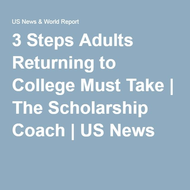 3 Steps Adults Returning To College Must Take