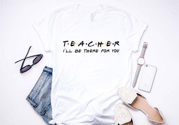 e9305e5b Teacher I'll Be There For You Shirt, Teacher T-Shirt, Teaching Major Shirt,  Cute Teacher Shirt, Elem