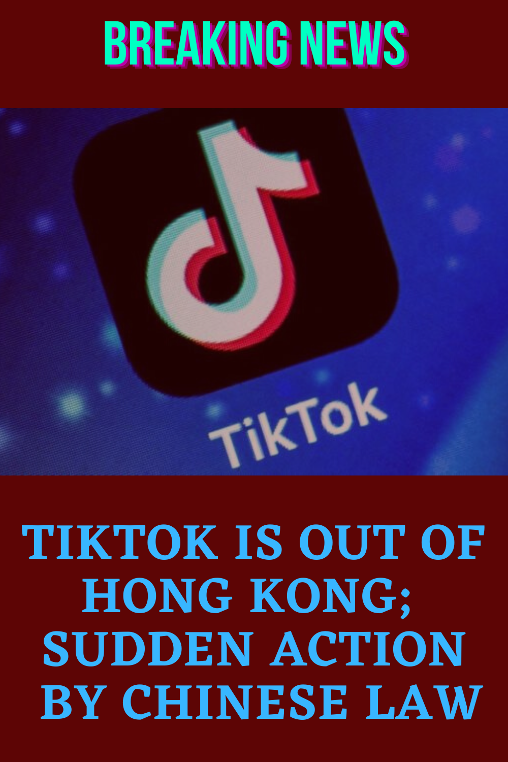 Tiktok Is Out Of Hong Kong Sudden Action By Chinese Law Chinese Law Hong Kong Kong