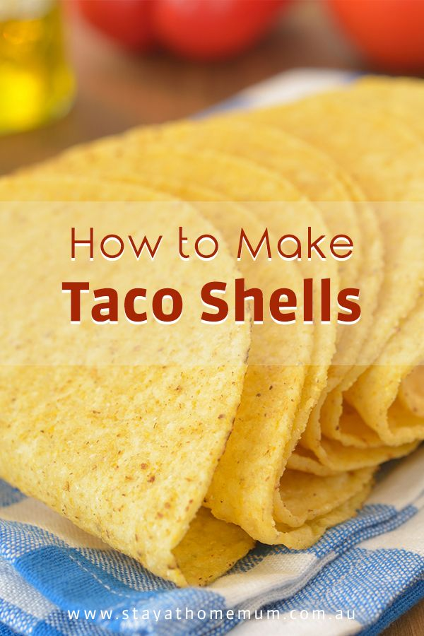 How to Make Taco Shells
