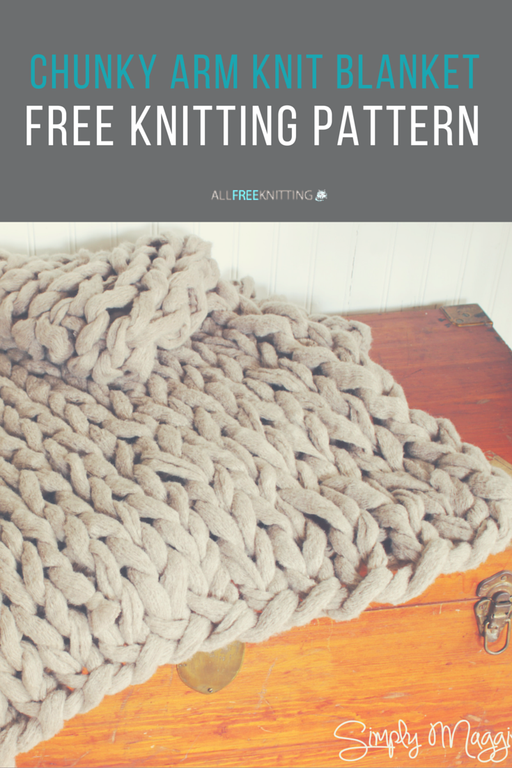 Creating Knitting Patterns : Use this arm knitting pattern to create a Chunky Arm Knit Blanket thats ...