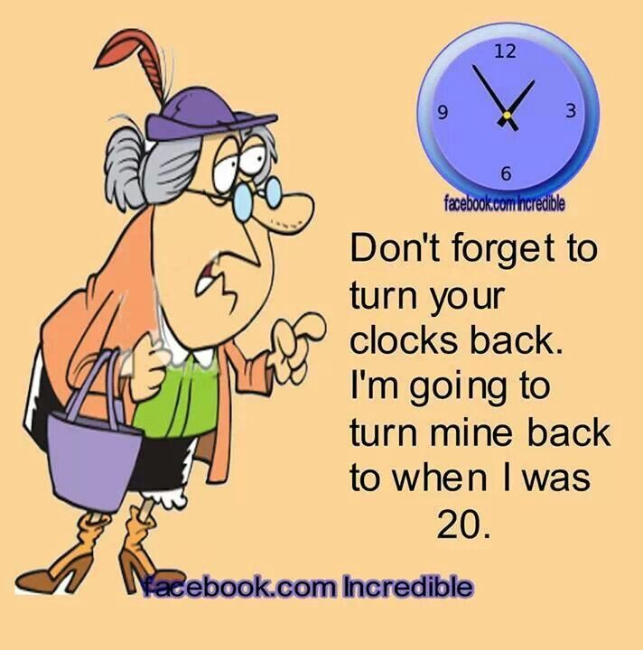 Don't to turn your clock back Funny phrases