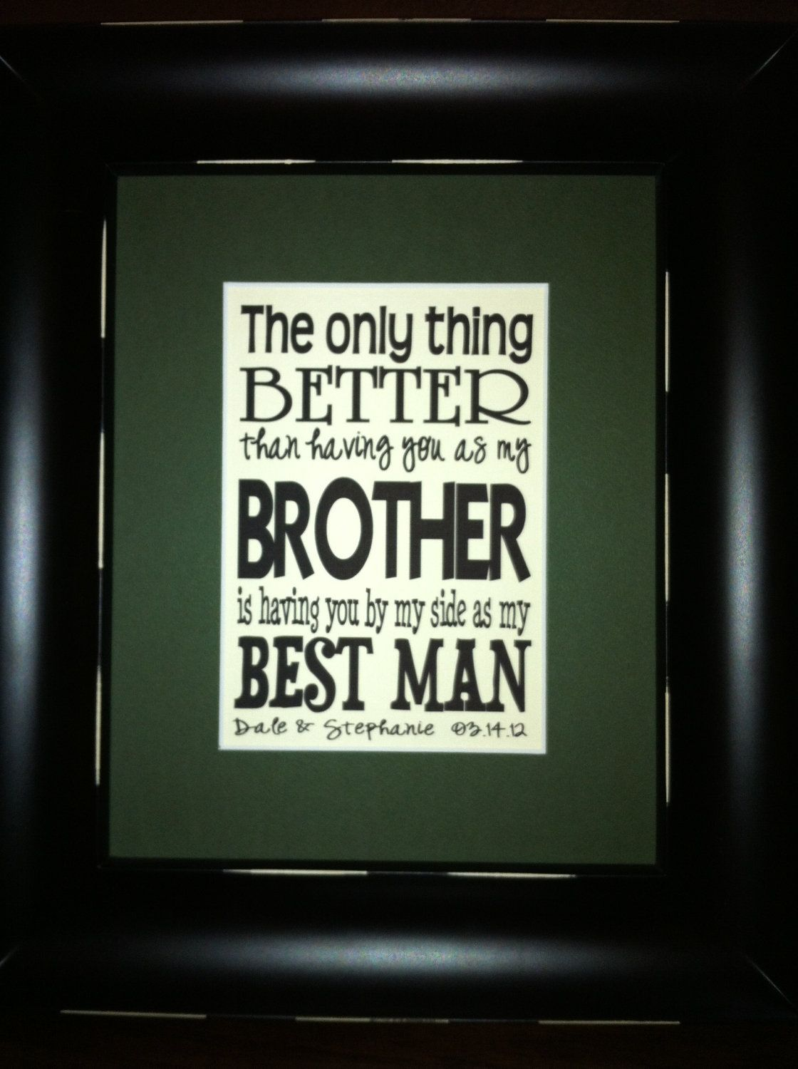 85530a4e9c0f2 Having You As A Brother and Best Man Custom Print matted on an 8x10 ...