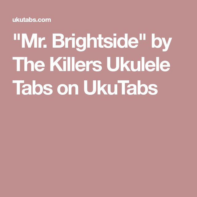 Mr Brightside By The Killers Ukulele Tabs On Ukutabs Vinyl