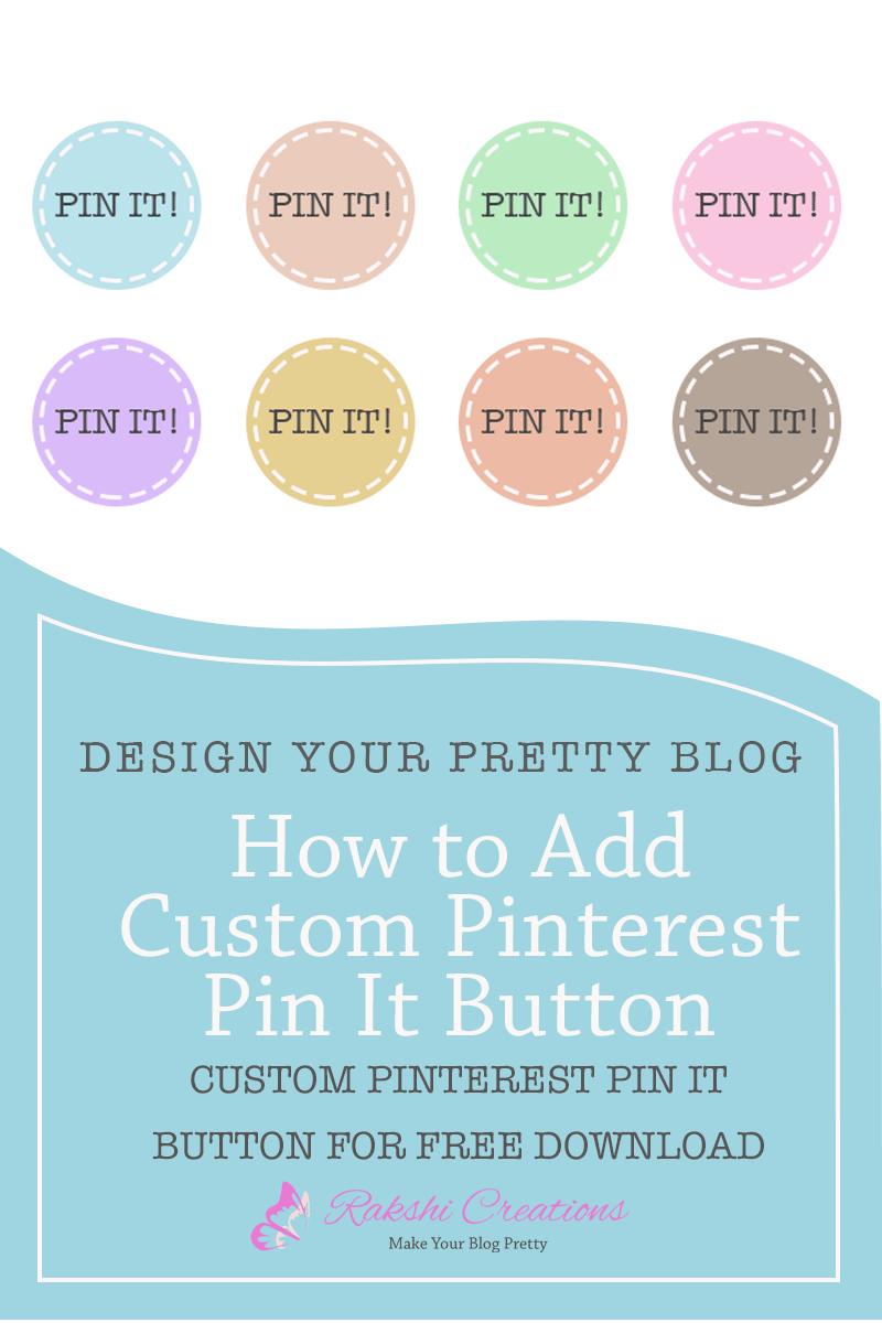 How to Add A Pinterest Custom Pin It Button Rakshi