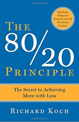 The 80/20 Principle: The Secret to Achieving More with Le...