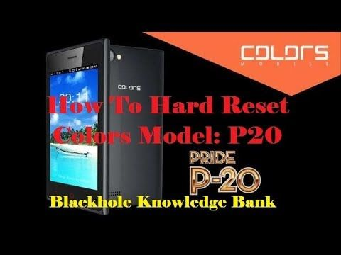 How To Hard Reset Android Colors Mobile Model P20 Mobile Models Model Color