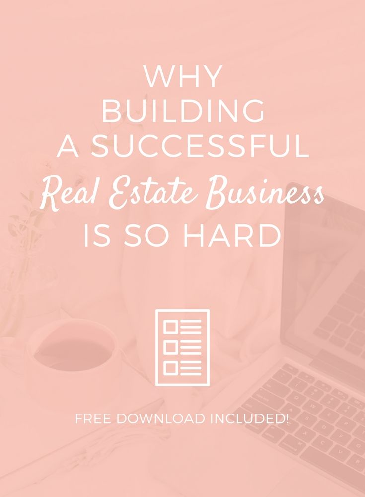 Why Building a Successful Real Estate Business is So Hard Real
