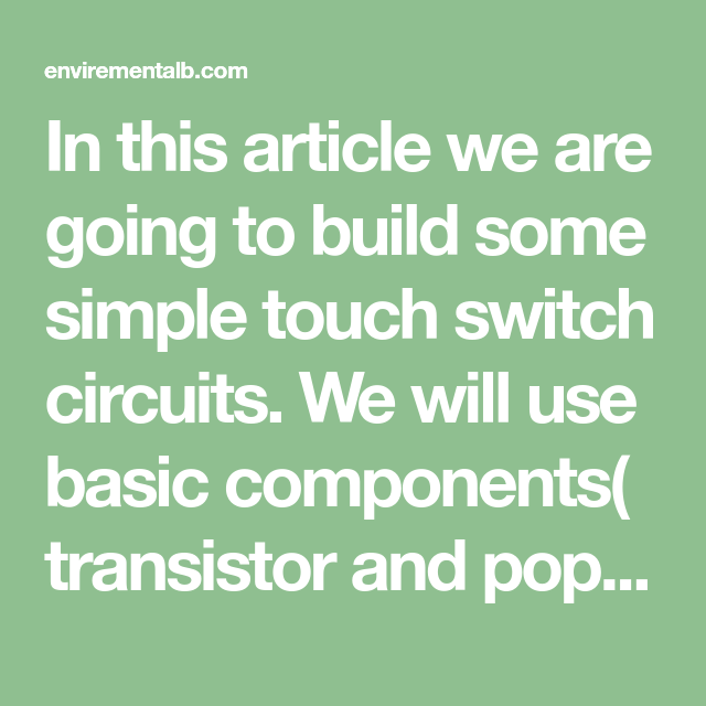 Touch switch circuit using Transistor | Circuit, Simple ...