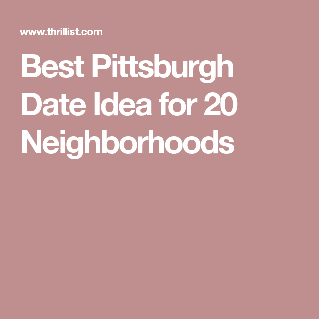 Things to know before dating someone from pittsburgh