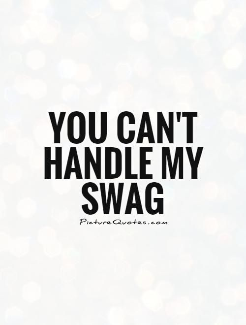 Swag Quotes swag quotes   Google Search | SWAG | Swag, Swag quotes, Men quotes Swag Quotes
