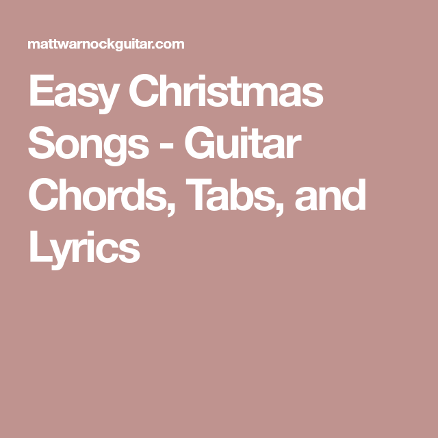 Easy Christmas Songs Guitar Chords Tabs And Lyrics Kids Guitar