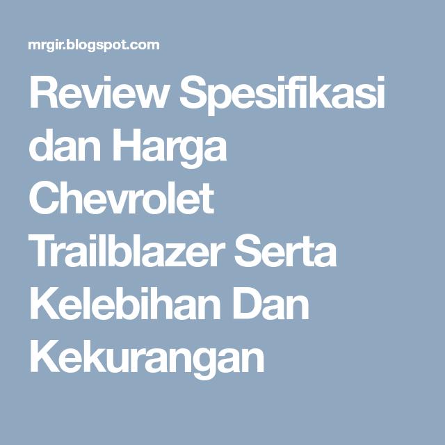 Review Spesifikasi Dan Harga Chevrolet Trailblazer Serta Kelebihan